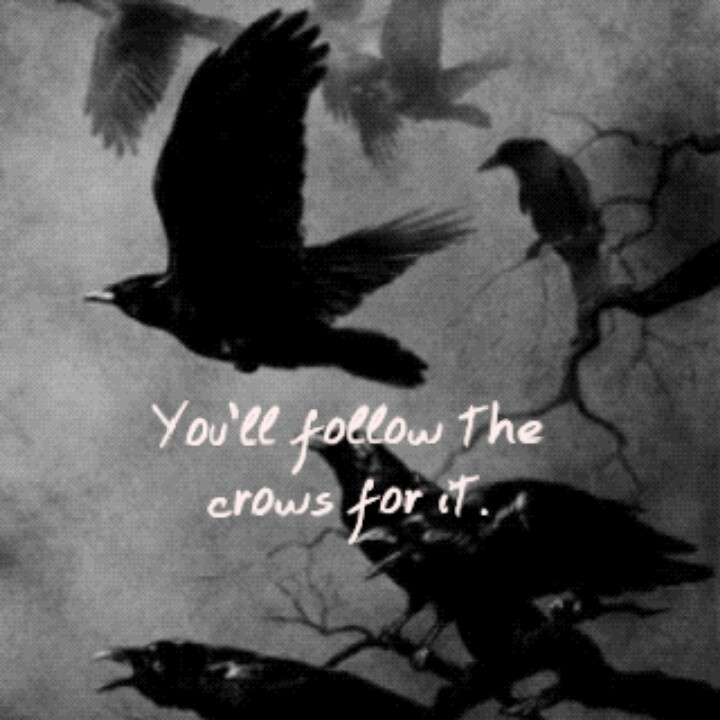 you'll follow the crows for it from Shalavee.com